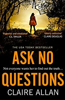 Ask No Questions: the twisty new crime thriller from the bestselling author of Her Name Was Rose by [Claire Allan]