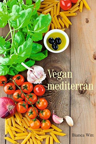 Vegan mediterran: Schlemmen wie am Mittelmeer