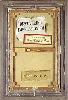 Discovering Impressionism: The Life of Paul Durand-Ruel (Mark Magowan Books)