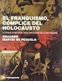 Franquismo, complice del holocausto, el (Secretos Del Franquismo)
