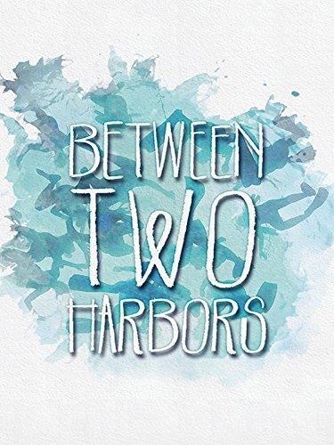 Between Two Harbors [OV/OmU]