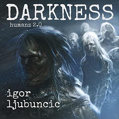 Darkness: Humanz 2.0 Audiobook By Igor Ljubuncic cover art