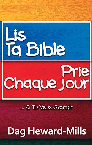 Lis ta Bible, prie chaque jour: ...si tu veux grandir (French Edition)