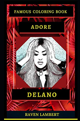 Adore Delano Famous Coloring Book: Whole Mind Regeneration and Untamed Stress Relief Coloring Book for Adults (Adore Delano Famous Coloring Books)
