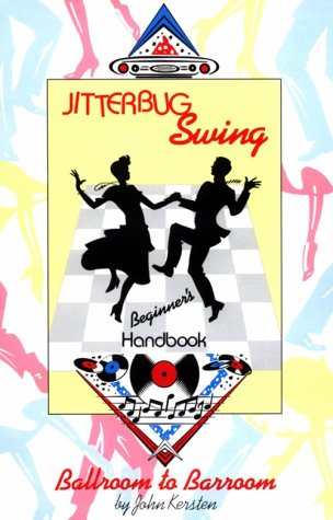 Jitterbug Swing: Beginners Handbook-Ballroom to Barroom
