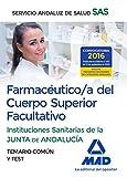 Farmacéutico/a del  Cuerpo Superior Facultativo de las Instituciones Sanitarias de la Junta de Andalucía. Temario común y test
