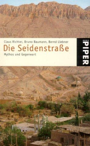 Die Seidenstraße. Mythos und Gegenwart.