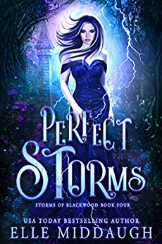Perfect Storms (Storms of Blackwood Book 4) by [Elle Middaugh]