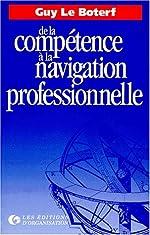 De la Compétence à la Navigation Professionnelle de Guy le Boterf