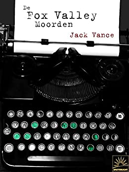 De Fox Valley Moorden (Dutch Edition) by [Jack Vance, Karin Langeveld]