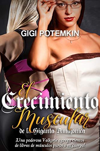 El Crecimiento Muscular de la Giganta Amazónica de Gigi Potemkin