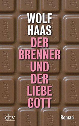 Der Brenner und der liebe Gott: Roman
