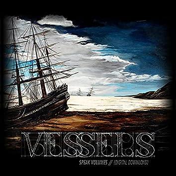 Vessels: Speak Volumes