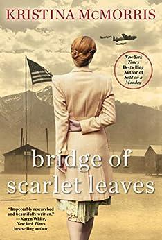 Bridge of Scarlet Leaves by [Kristina McMorris]