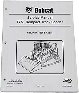 Bobcat T750 Compact Track Loader Repair Workshop Service Manual - Part Number # 6989737