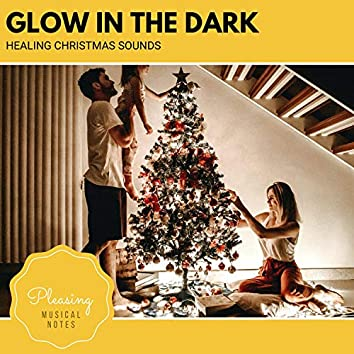 Glow In The Dark - Healing Christmas Sounds