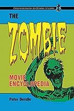 The Zombie Movie Encyclopedia (Contributions to Zombie Studies)