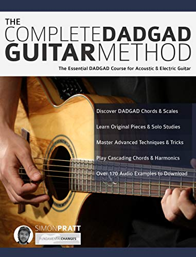 The Complete DADGAD Guitar Method: The Essential DADGAD Course for ...