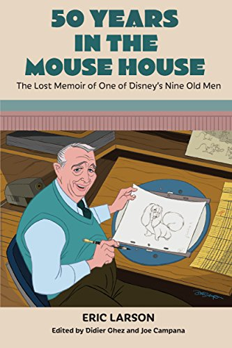 50 Years in the Mouse House: The Lost Memoir of One of Disney's Nine Old Men (English Edition)