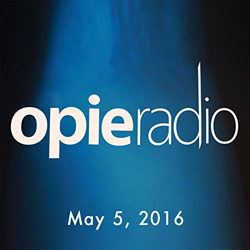 Opie and Jimmy, Iliza Shlesinger, Geraldo Rivera, May 5, 2016 audiobook cover art