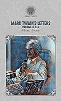 Mark Twain's Letters Volume 5 & 6 (Throne Classics)