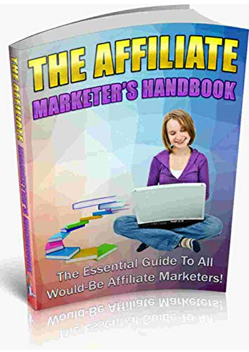 The Affiliate Marketers Handbook: Very helpful for affiliate (English Edition)