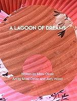A Lagoon of Dreams
