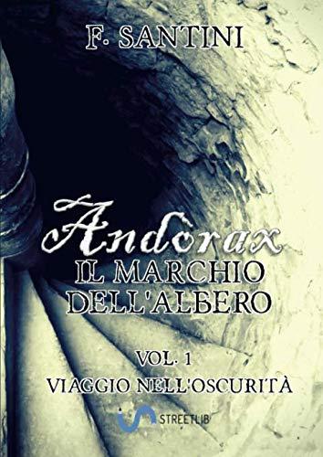 Andòrax, Il marchio dell'albero - Vol. 1: Viaggio nell'oscurità