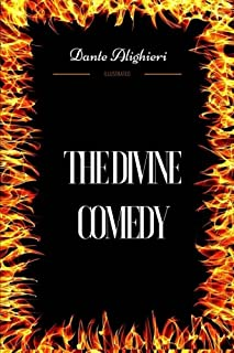 The Divine Comedy: By Dante Alighieri - Illustrated