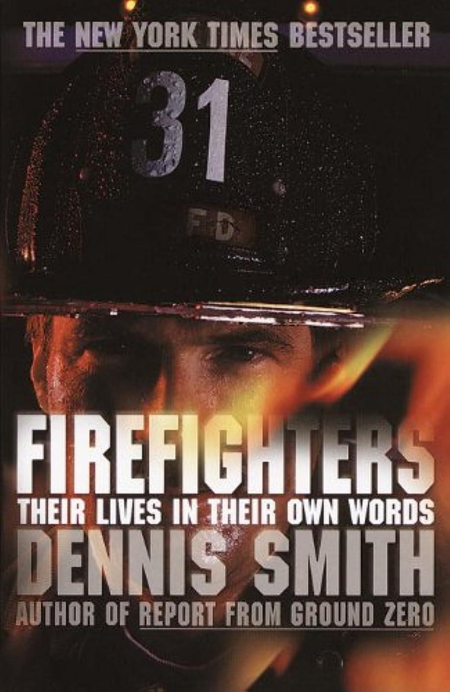 論争的中絶擬人化Firefighters: Their Lives in Their Own Words (English Edition)