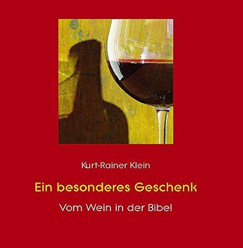 Ein besonderes Geschenk: vom Wein in der Bibel