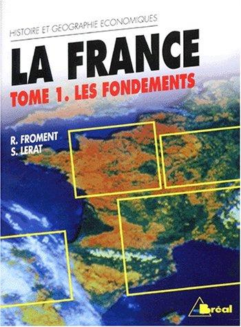 La France. Les fondements, tome 1