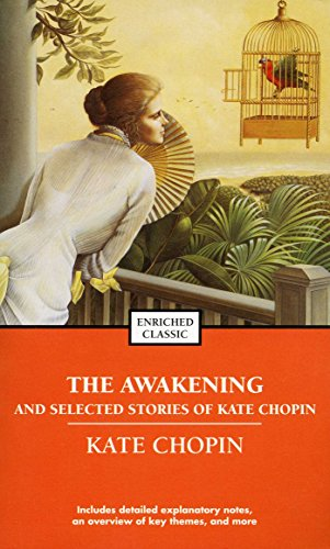 The Awakening and Selected Stories of Kate Chopin (Enriched Classics)