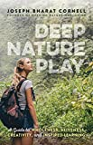 Deep Nature Play: A Guide to Wholeness, Aliveness, Creativity, and Inspired Learning (English Edition)