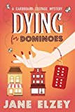 Dying for Dominoes: 1 (A Cardboard Cottage Mystery)