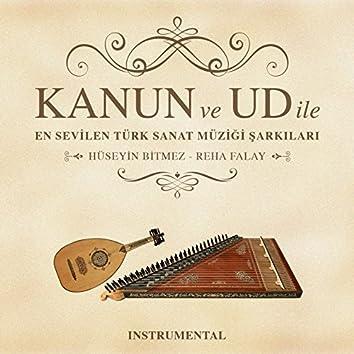 Kanun ve Ud ile En Sevilen Türk Sanat Müziği Şarkıları (Instrumental)