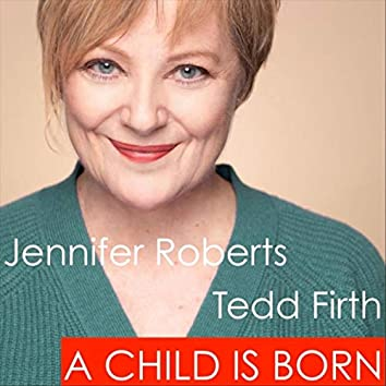 A Child Is Born (feat. Tedd Firth)