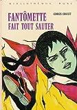 Fantomette fait tout sauter - Collection : Bibliothèque rose