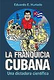 La franquicia cubana: una dictadura cientfica: Libertad