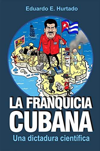 La franquicia cubana: una dictadura científica: Libertad