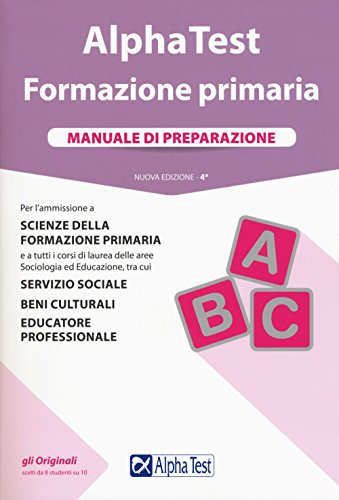 Alpha Test. Formazione primaria. Manuale di preparazione. Con Contenuto digitale per accesso on line