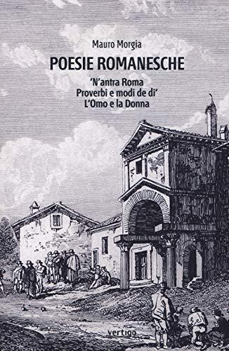 Poesie romanesche. 'N'antra Roma. Proverbi e modi de di'. L'Omo e la Donna