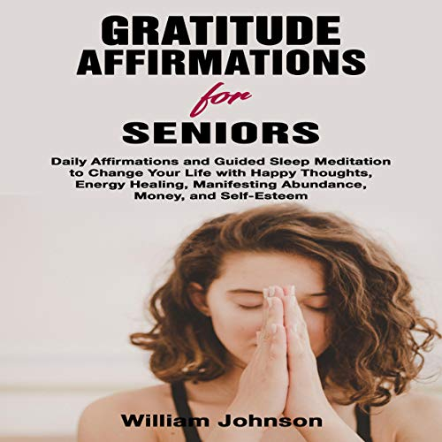 Gratitude Affirmations for Seniors Audiobook By William Johnson cover art