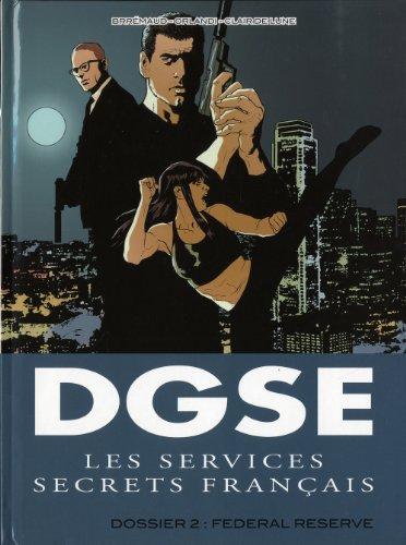 DGSE Les services secrets français, Tome 2 : Dossier 2 : Federal Reserve