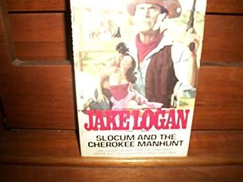 Slocum and the Cherokee Manhunt - Book #106 of the Slocum
