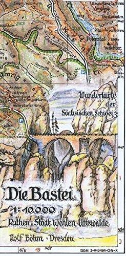 Die Bastei 1:10000: Wanderkarte der Sächsischen Schweiz. Rathen - Stadt Wehlen - Uttewalde.