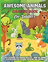 Awesome Animals Coloring Book For Toddlers: Amazing Coloring Book for Little Kids Age 2-4, 4-8, Boys, Girls, Preschool and Kindergarten,50 big, simple and fun designs