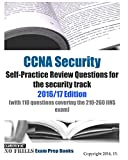 CCNA Security Self-Practice Review Questions for the security track 2016/17 Edition: (with 110 questions covering the 210-260 IINS exam)