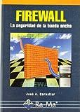 Firewall. La seguridad de la banda ancha.