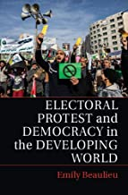 Electoral Protest and Democracy in the Developing World (English Edition)